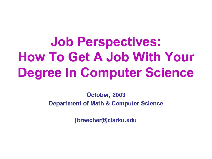 Job Perspectives: How To Get A Job With Your Degree In Computer Science October,