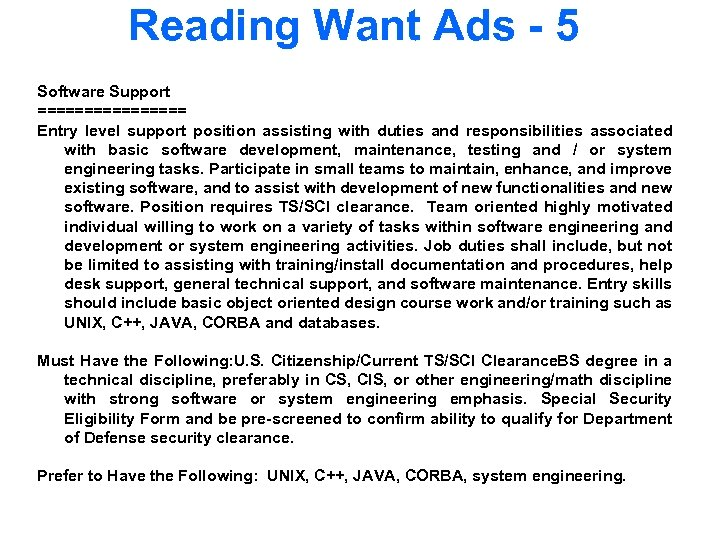 Reading Want Ads - 5 Software Support ======== Entry level support position assisting with