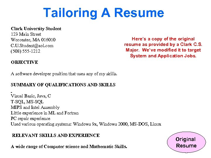 Tailoring A Resume Clark University Student 123 Main Street Here's a copy of the