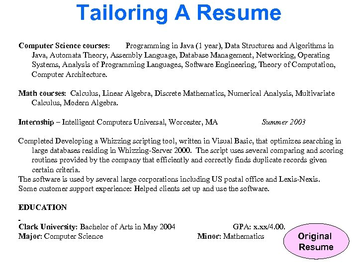 Tailoring A Resume Computer Science courses: Programming in Java (1 year), Data Structures and