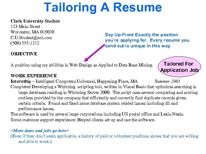Tailoring A Resume Clark University Student 123 Main Street Worcester, MA 016010 Say Up-Front
