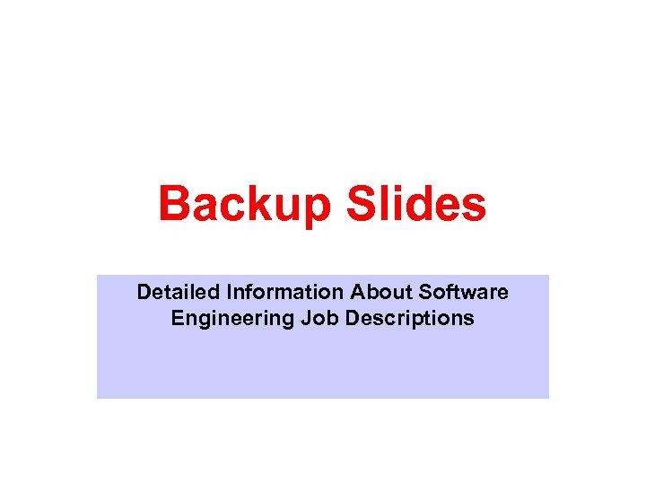 Backup Slides Detailed Information About Software Engineering Job Descriptions
