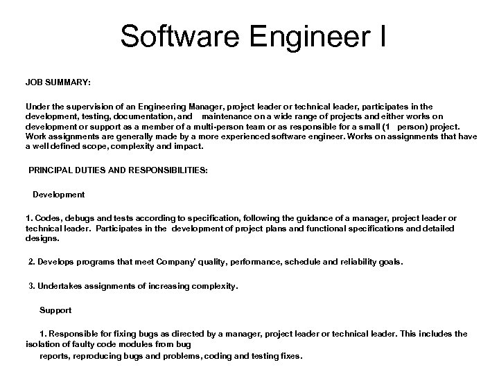 Software Engineer I JOB SUMMARY: Under the supervision of an Engineering Manager, project leader