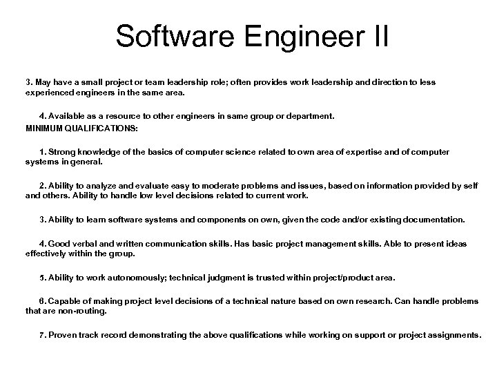 Software Engineer II 3. May have a small project or team leadership role; often