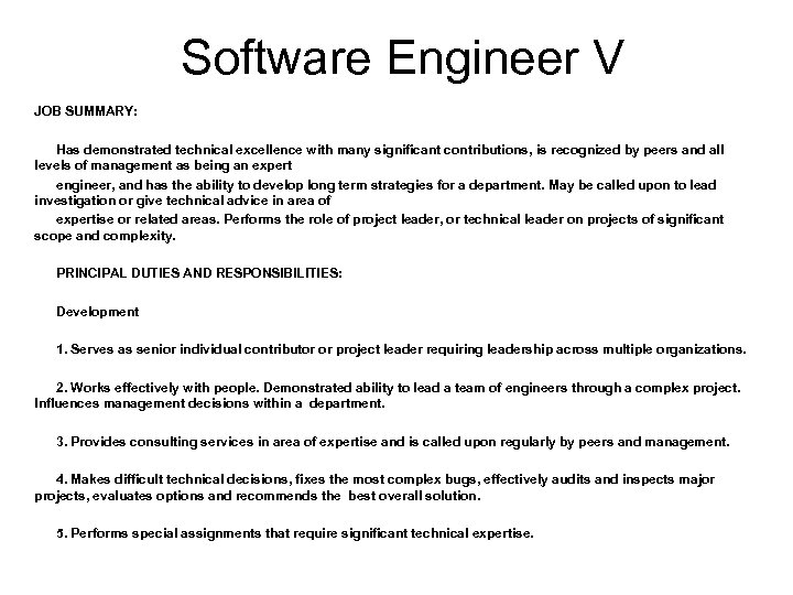 Software Engineer V JOB SUMMARY: Has demonstrated technical excellence with many significant contributions, is