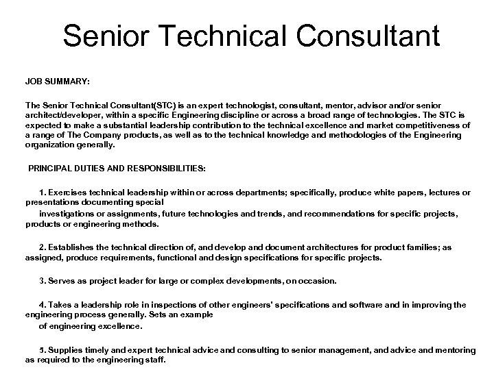 Senior Technical Consultant JOB SUMMARY: The Senior Technical Consultant(STC) is an expert technologist, consultant,