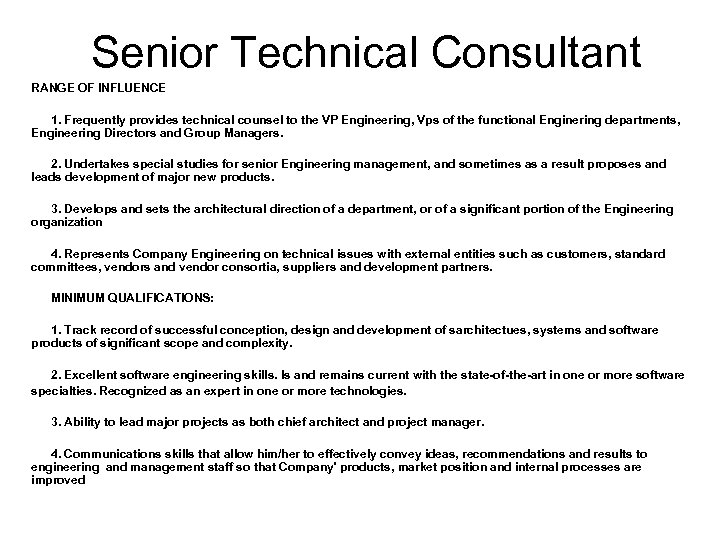 Senior Technical Consultant RANGE OF INFLUENCE 1. Frequently provides technical counsel to the VP