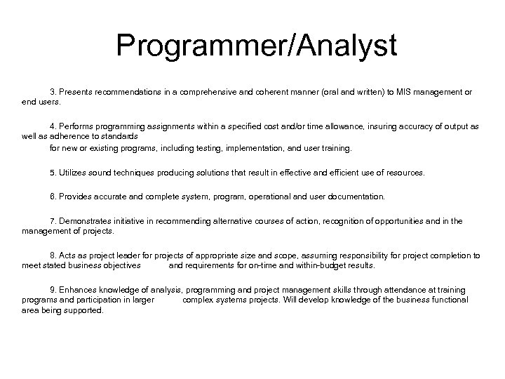 Programmer/Analyst 3. Presents recommendations in a comprehensive and coherent manner (oral and written) to