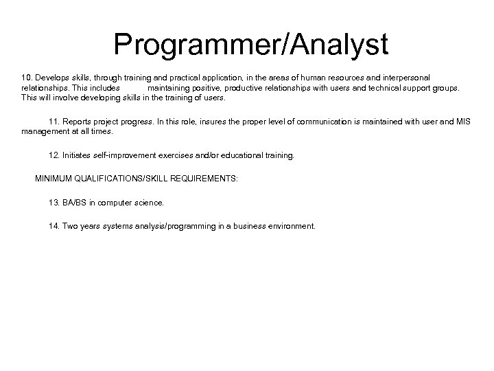 Programmer/Analyst 10. Develops skills, through training and practical application, in the areas of human