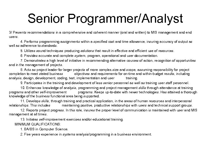 Senior Programmer/Analyst 3/ Presents recommendations in a comprehensive and coherent manner (oral and written)