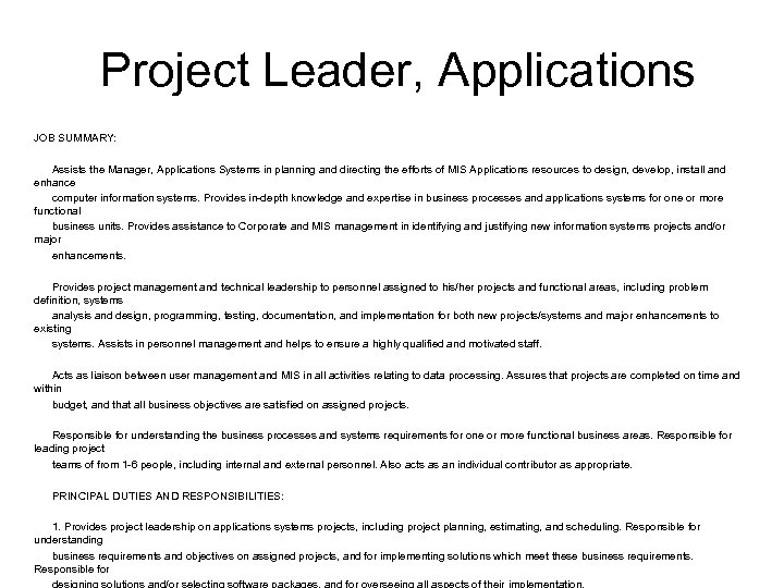 Project Leader, Applications JOB SUMMARY: Assists the Manager, Applications Systems in planning and directing