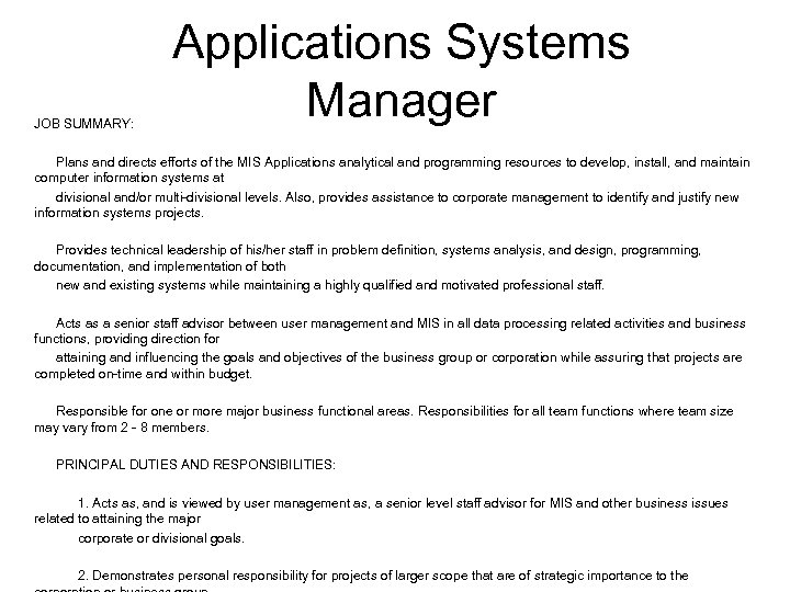 JOB SUMMARY: Applications Systems Manager Plans and directs efforts of the MIS Applications analytical