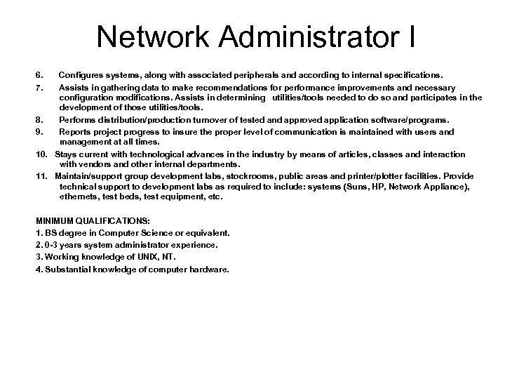 Network Administrator I 6. 7. Configures systems, along with associated peripherals and according to