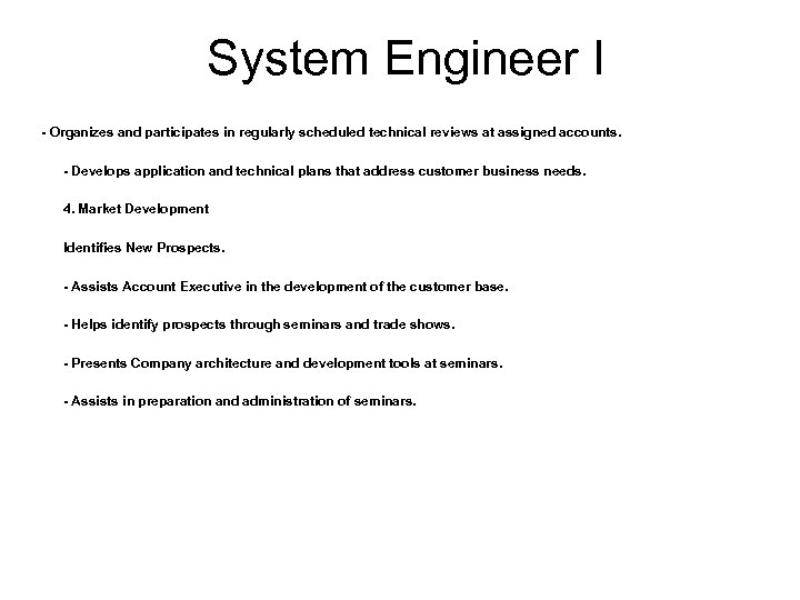 System Engineer I - Organizes and participates in regularly scheduled technical reviews at assigned