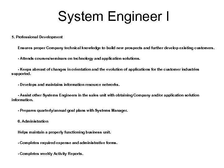 System Engineer I 5. Professional Development Ensures proper Company technical knowledge to build new