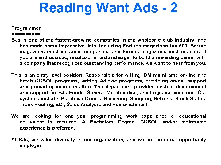 Reading Want Ads - 2 Programmer ===== BJs is one of the fastest-growing companies