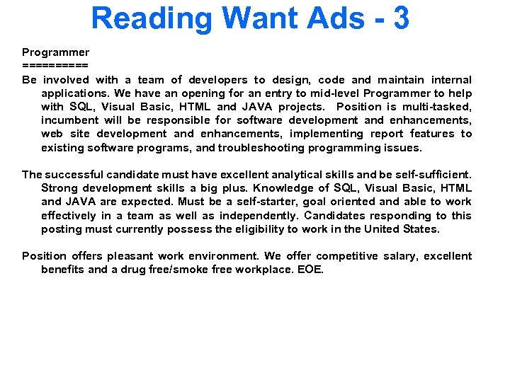 Reading Want Ads - 3 Programmer ===== Be involved with a team of developers