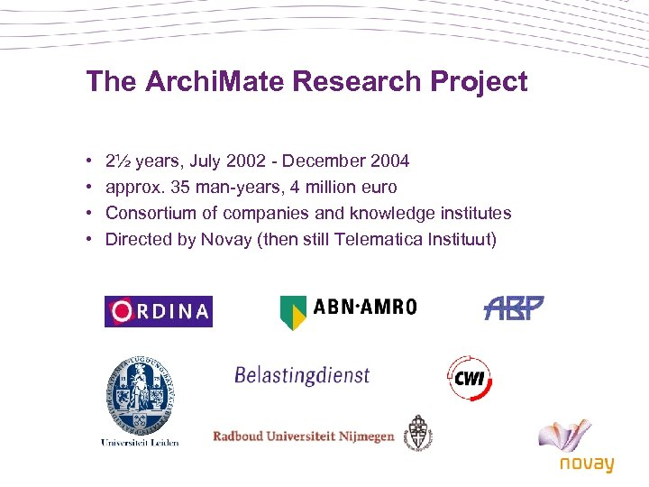 The Archi. Mate Research Project • • 2½ years, July 2002 - December 2004