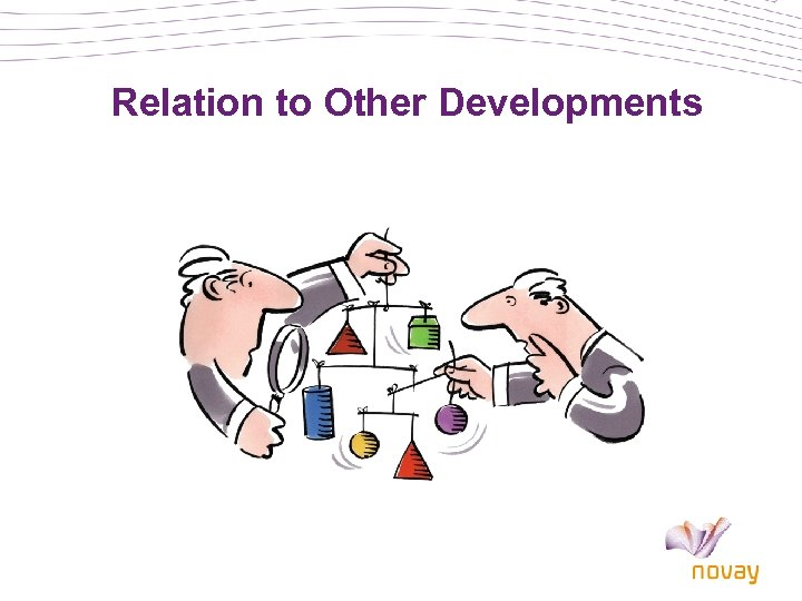 Relation to Other Developments