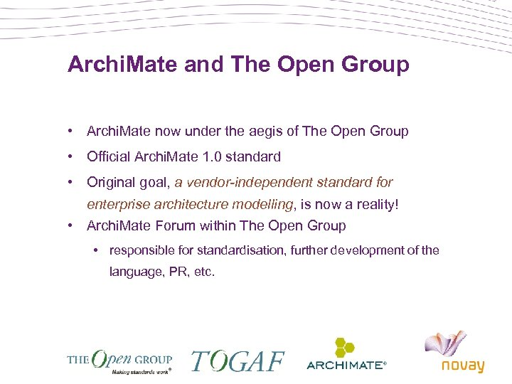 Archi. Mate and The Open Group • Archi. Mate now under the aegis of