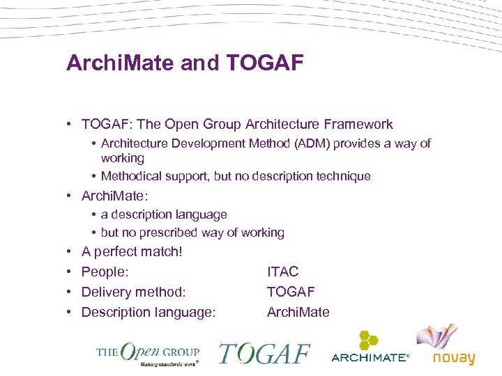 Archi. Mate and TOGAF • TOGAF: The Open Group Architecture Framework • Architecture Development