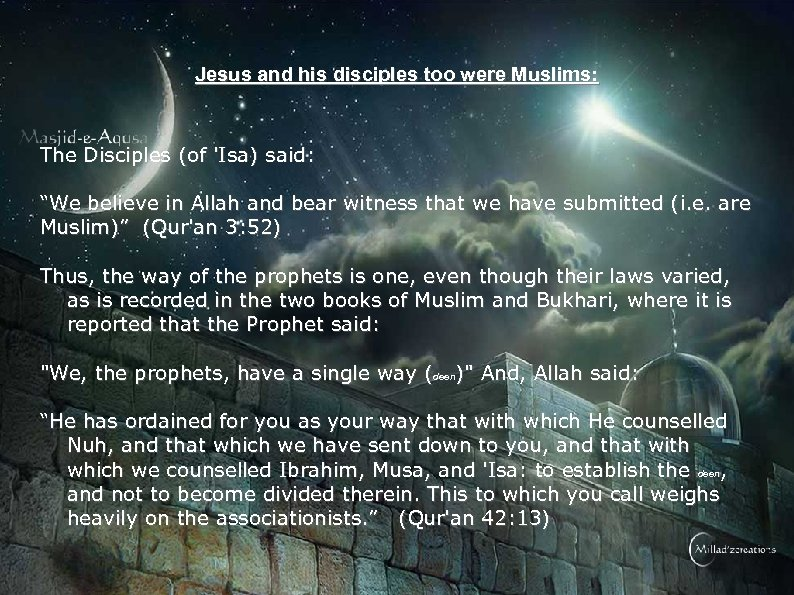 "Jesus and his disciples too were Muslims: The Disciples (of 'Isa) said: ""We believe"