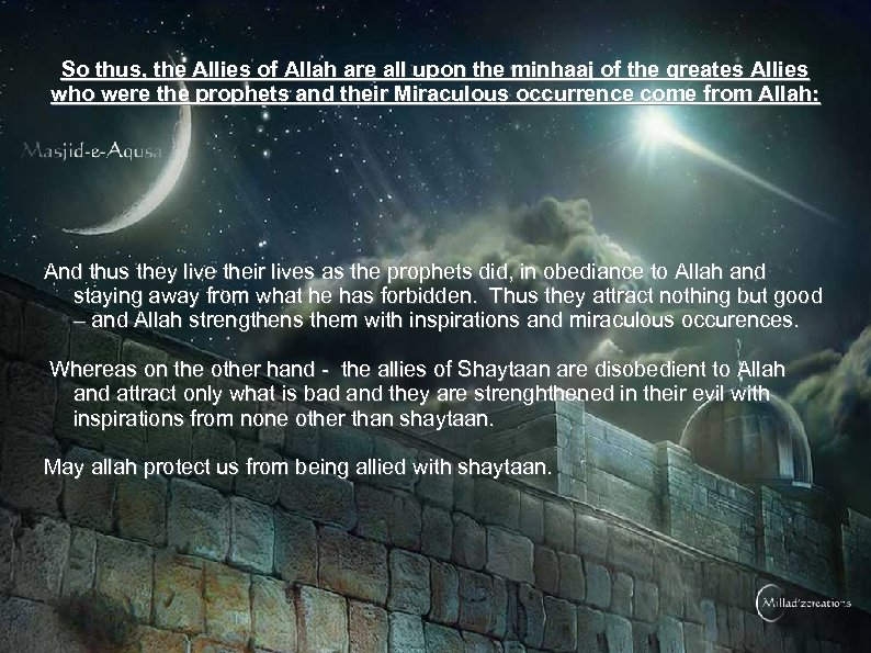 So thus, the Allies of Allah are all upon the minhaaj of the greates