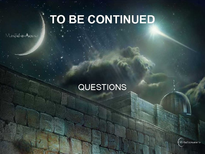 TO BE CONTINUED QUESTIONS
