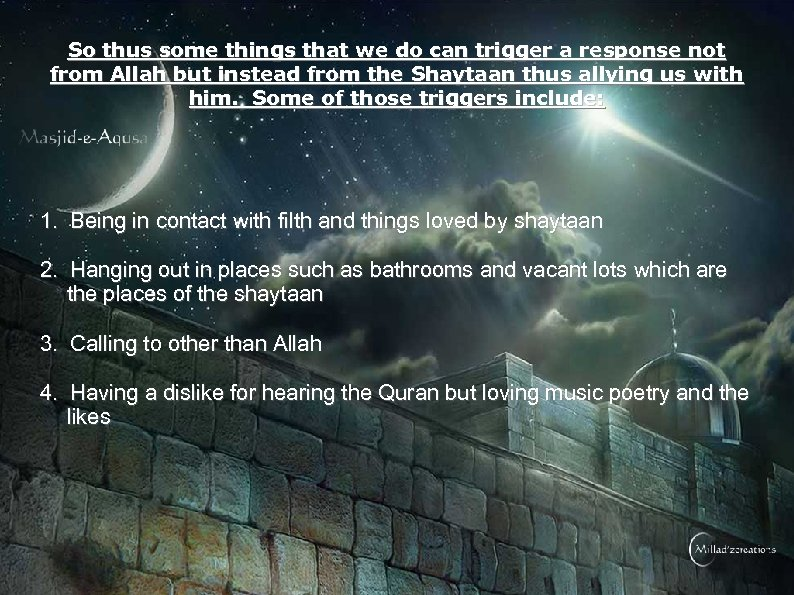 So thus some things that we do can trigger a response not from Allah