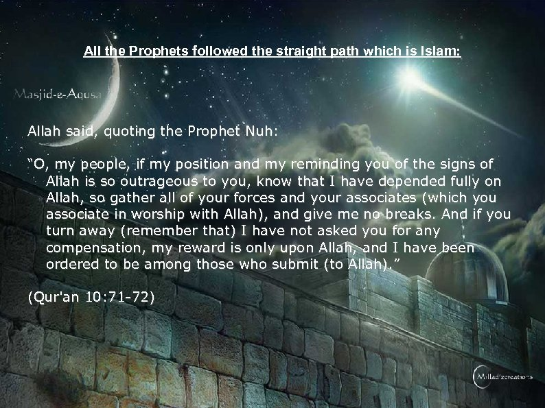 All the Prophets followed the straight path which is Islam: Allah said, quoting the
