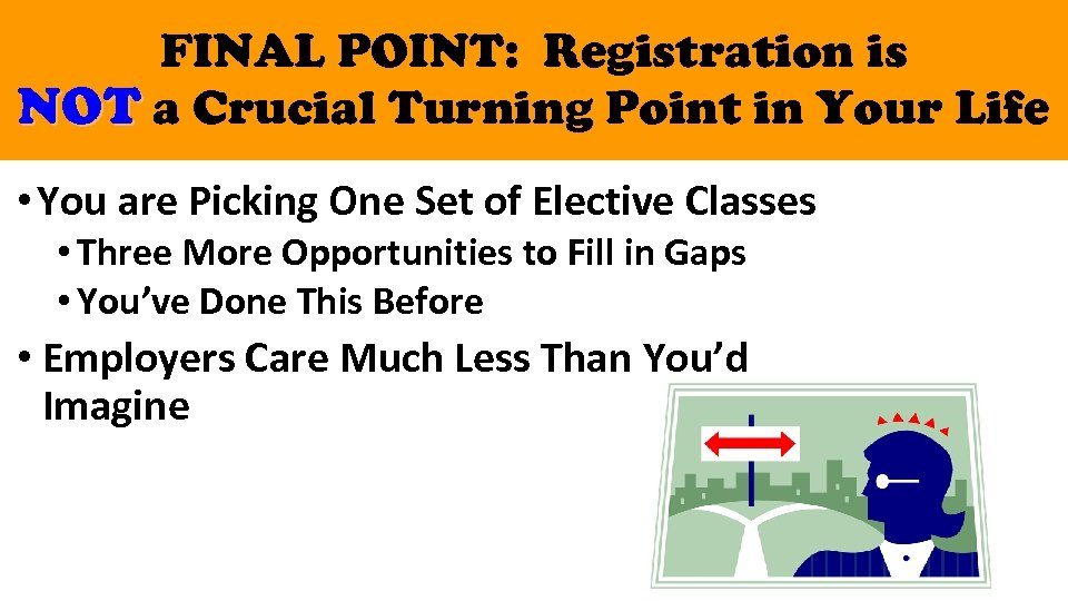 FINAL POINT: Registration is NOT a Crucial Turning Point in Your Life • You
