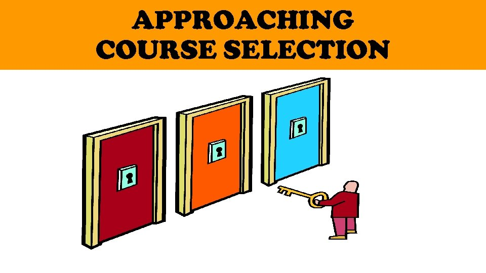 APPROACHING COURSE SELECTION
