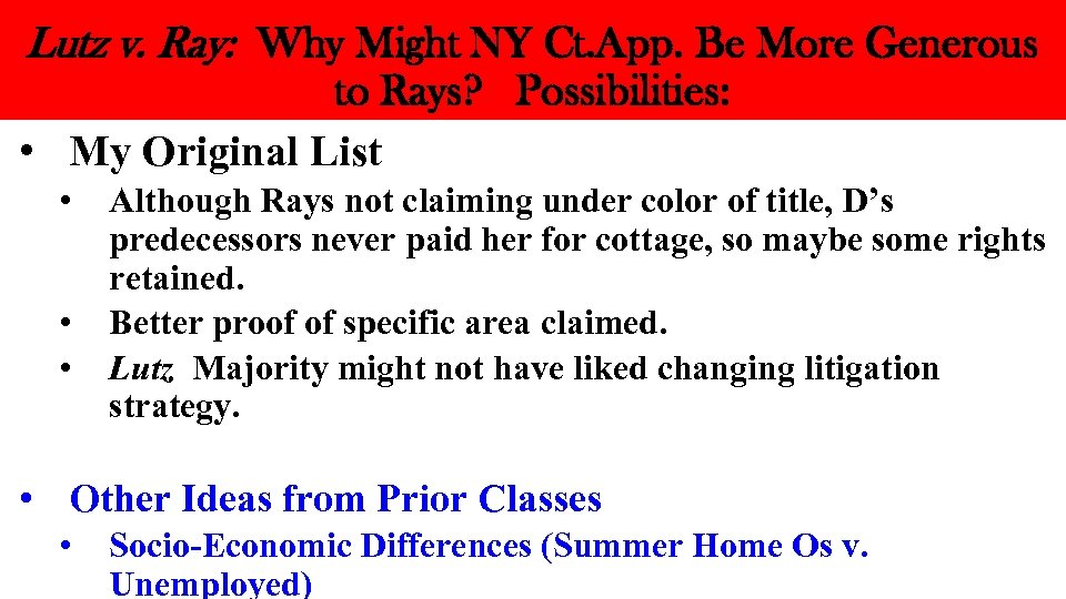 Lutz v. Ray: Why Might NY Ct. App. Be More Generous to Rays? Possibilities: