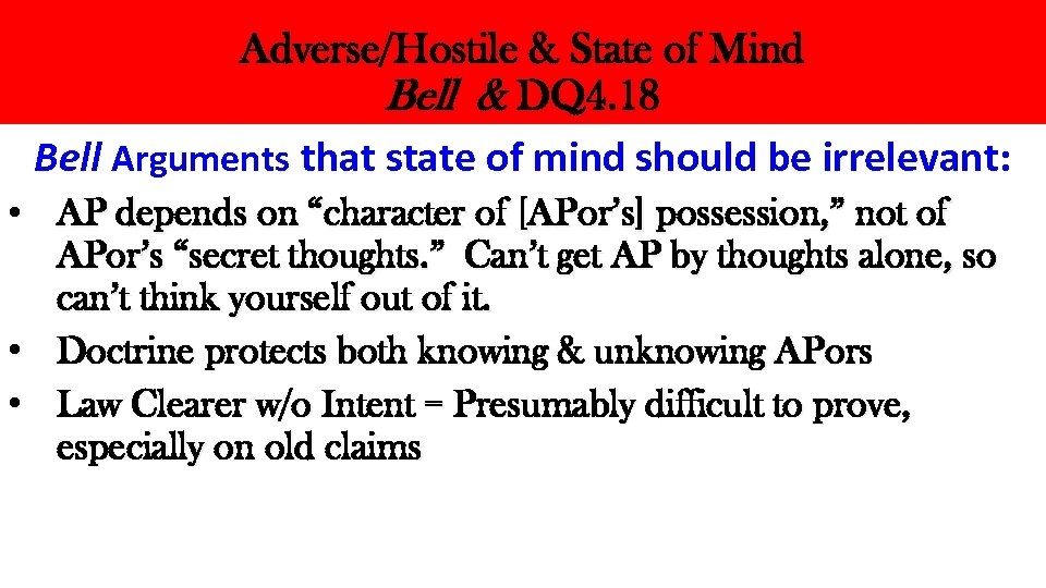 Adverse/Hostile & State of Mind Bell & DQ 4. 18 Bell Arguments that state