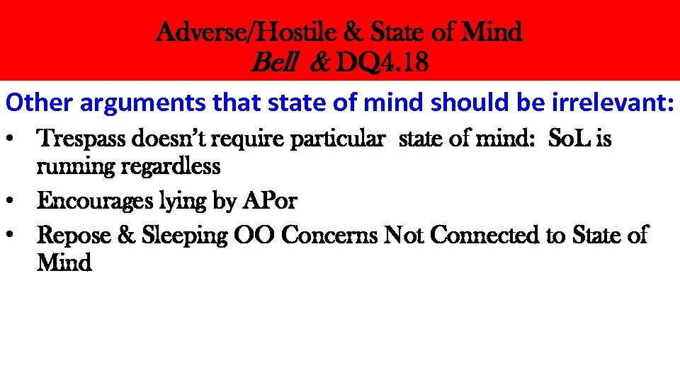 Adverse/Hostile & State of Mind Bell & DQ 4. 18 Other arguments that state