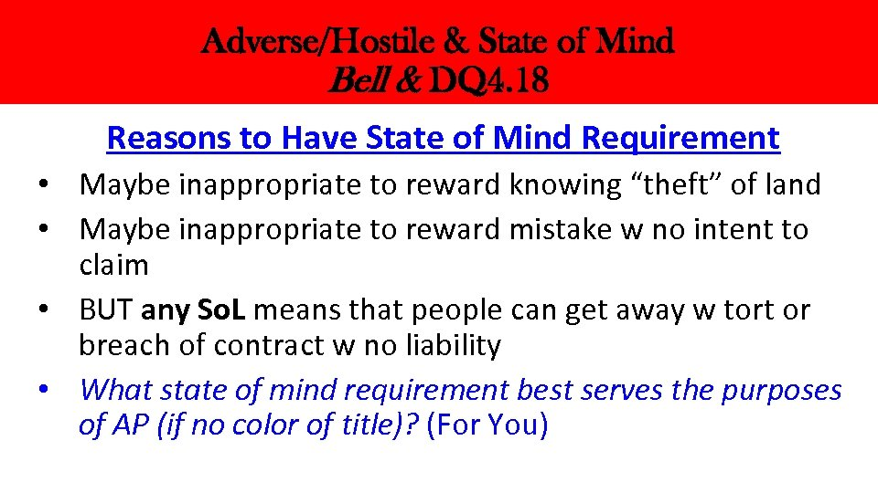 Adverse/Hostile & State of Mind Bell & DQ 4. 18 Reasons to Have State