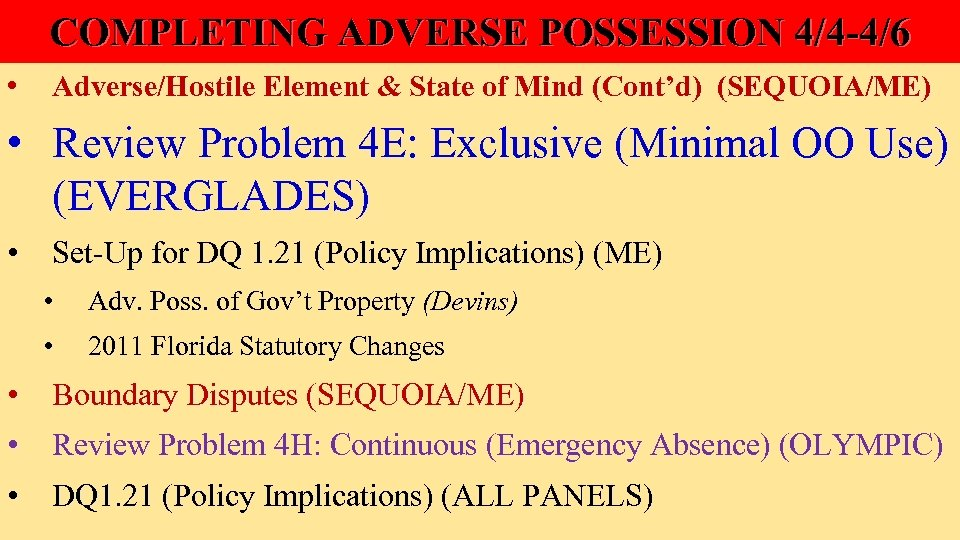 COMPLETING ADVERSE POSSESSION 4/4 -4/6 • Adverse/Hostile Element & State of Mind (Cont'd) (SEQUOIA/ME)