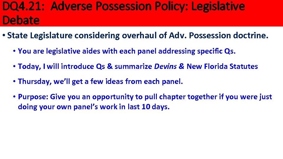 DQ 4. 21: Adverse Possession Policy: Legislative Debate • State Legislature considering overhaul of
