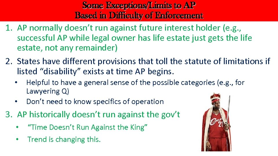 Some Exceptions/Limits to AP Based in Difficulty of Enforcement 1. AP normally doesn't run