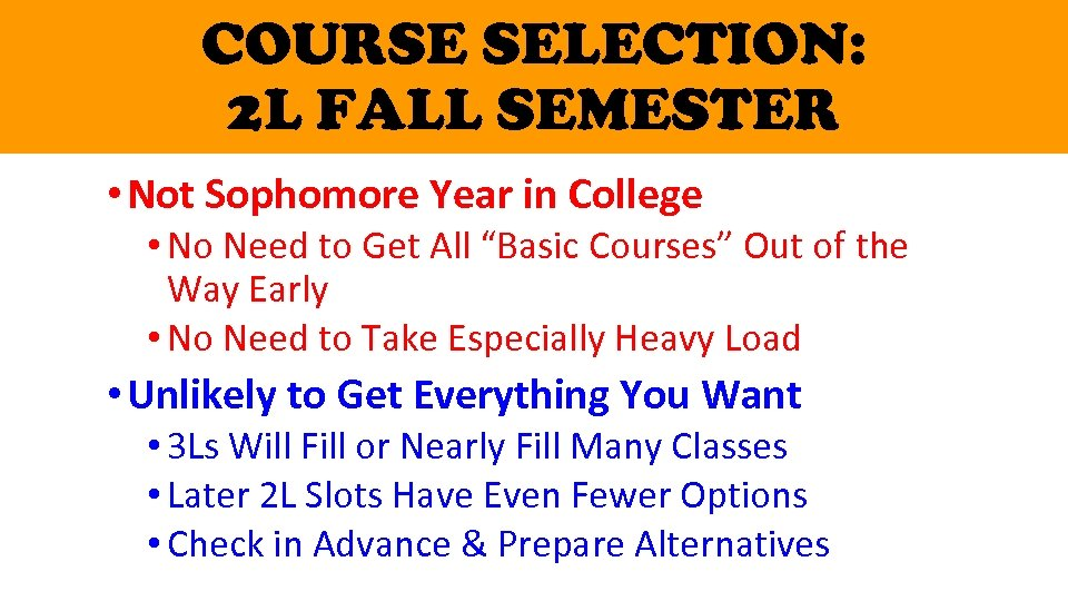 COURSE SELECTION: 2 L FALL SEMESTER • Not Sophomore Year in College • No