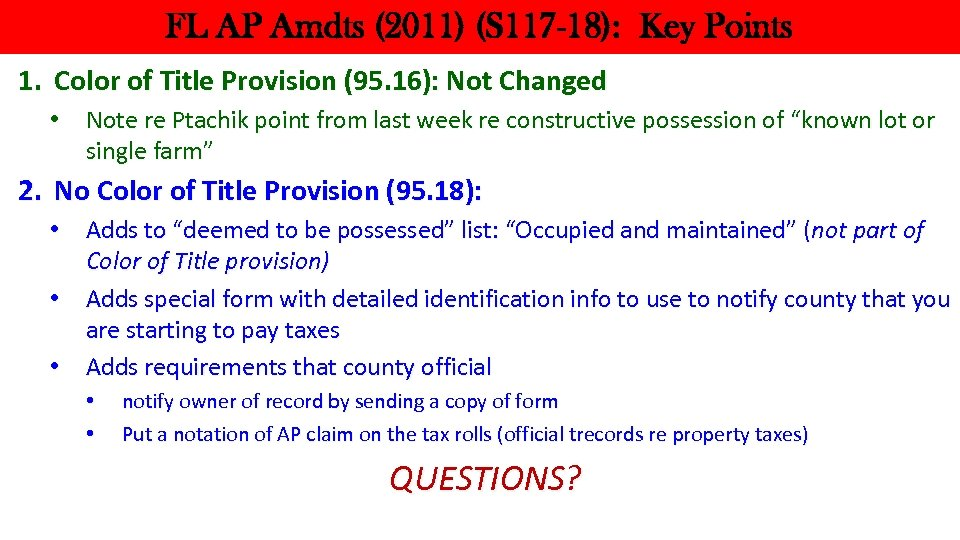 FL AP Amdts (2011) (S 117 -18): Key Points 1. Color of Title Provision