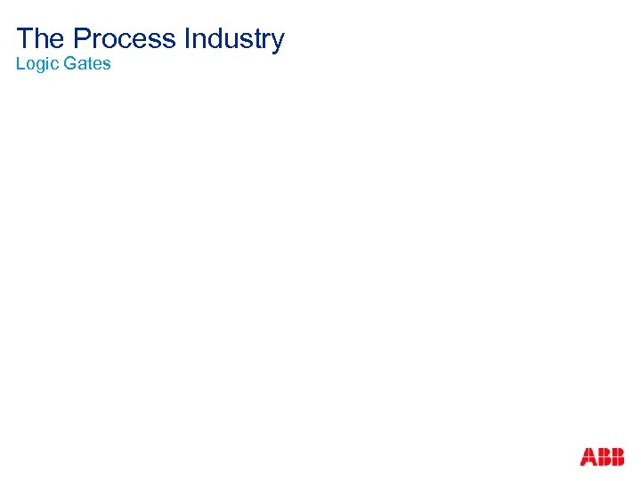 The Process Industry Logic Gates