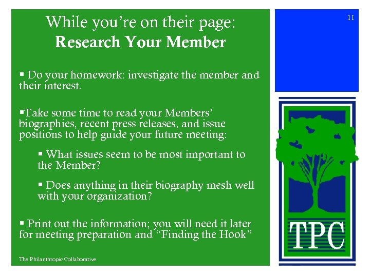 While you're on their page: Research Your Member § Do your homework: investigate the