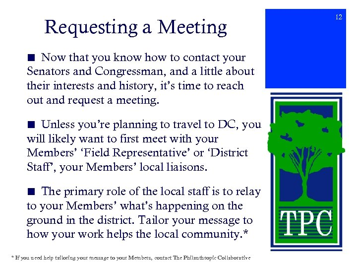 Requesting a Meeting ■ Now that you know how to contact your Senators and