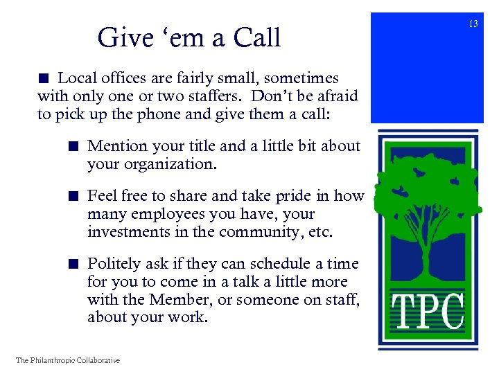 Give 'em a Call ■ Local offices are fairly small, sometimes with only one