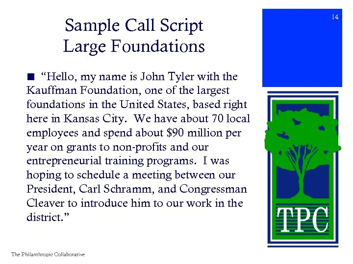 "Sample Call Script Large Foundations ■ ""Hello, my name is John Tyler with the"