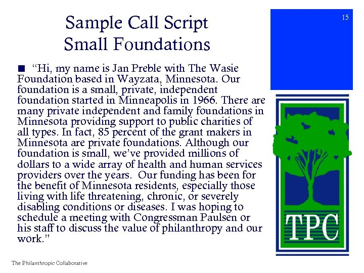 "Sample Call Script Small Foundations ■ ""Hi, my name is Jan Preble with The"