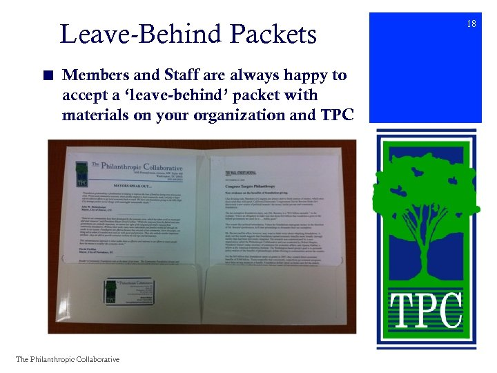 Leave-Behind Packets ■ Members and Staff are always happy to accept a 'leave-behind' packet
