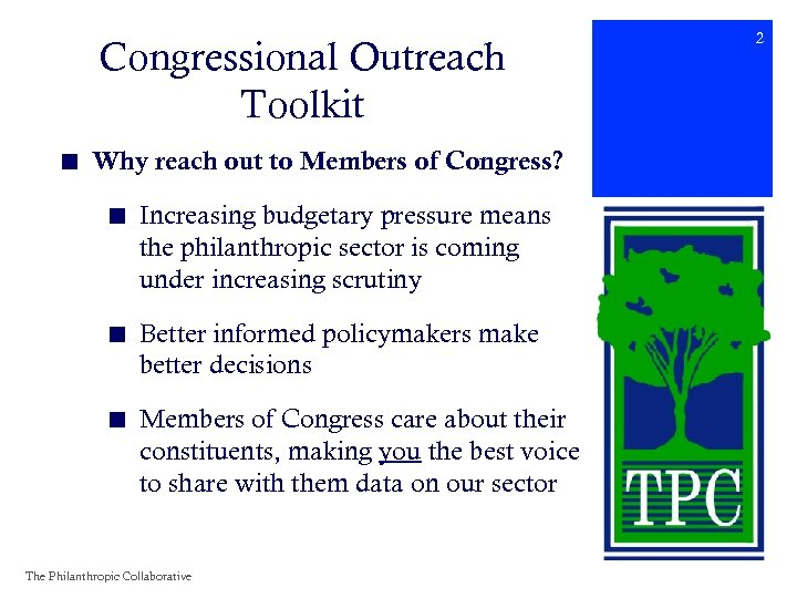 Congressional Outreach Toolkit ■ Why reach out to Members of Congress? ■ Increasing budgetary