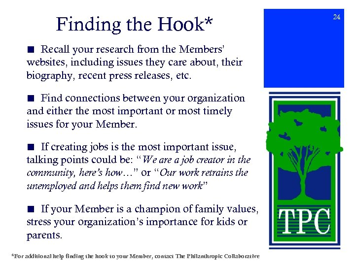 Finding the Hook* ■ Recall your research from the Members' websites, including issues they